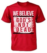 We Believe God's Not Dead Shirt,  Medium Red