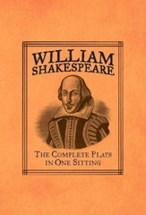 William Shakespeare: The Complete Plays in One Sitting - eBook