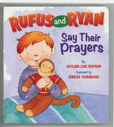 Rufus and Ryan Say Their Prayers