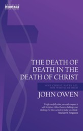 The Death of Death in the Death of Christ: Why Christ Saves All for Whom He Died