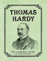 Thomas Hardy: The Complete Novels in One Sitting - eBook
