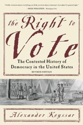 The Right to Vote: The Contested History of Democracy in the United States / Revised - eBook