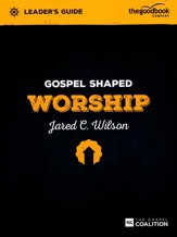 Gospel Shaped Worship Leader's Guide - Slightly Imperfect