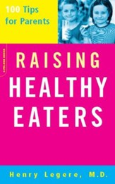 Raising Healthy Eaters: 100 Tips For Parents - eBook