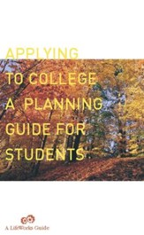 Applying To College: A Planning Guide For Students - eBook