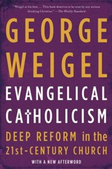 Evangelical Catholicism: Deep Reform in the 21st-Century Church - eBook