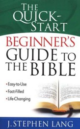 The Quick-Start Beginner's Guide to the Bible
