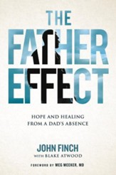 The Father Effect: Coming to Terms with a Father's Divorce, Death, or Disinterest - eBook