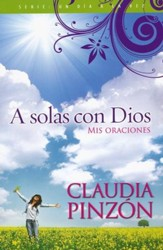 A Solas con Dios: Mis Oraciones  (Alone with God: My Prayers)