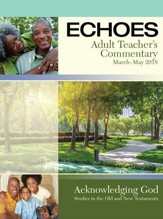 Echoes: Adult Teacher's Commentary, Spring 2018