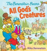 The Berenstain Bears All God's Creatures Board Book