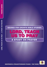 Lord, Teach Us to Pray: Study on Prayer