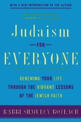 Judaism for Everyone: Renewing Your Life Through the Vibrant Lessons of the Jewish Faith - eBook