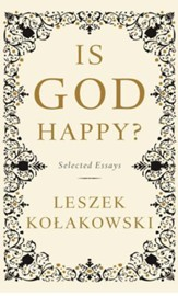 Is God Happy?: Selected Essays - eBook