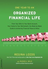 One Year to an Organized Financial Life: From Your Bills to Your Bank Account, Your Home to Your Retirement, the Week-by-Week Guide to Achiev - eBook