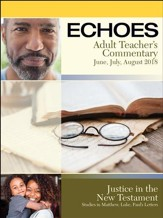 Echoes: Adult Teacher's Commentary, Summer 2018
