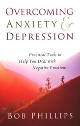 Overcoming Anxiety & Depression: Practical Tools to   Help You Deal with Negative Emotions