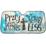 Pray More Worry Less Auto Sun Shade