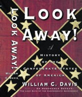 Look Away!: A History of the Confederate States of America - eBook