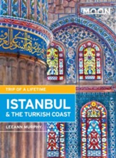 Moon Istanbul & the Turkish Coast: Including Cappadocia - eBook