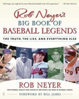 Rob Neyer's Big Book of Baseball Legends: The Truth, the Lies, and Everything Else - eBook