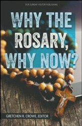 Why the Rosary, Why Now