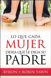 Lo que Cada Mujer Desea que le Diga su Padre (What Every Woman Wishes Her Father Had Told Her)
