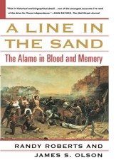A Line in the Sand: The Alamo in Blood and Memory - eBook