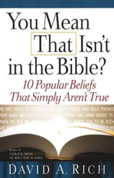 You Mean That Isn't in the Bible? 10 Popular Beliefs That Simply Aren't True