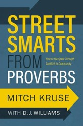 Street Smarts from Proverbs How to Navigate Through Conflict to Community - Slightly Imperfect