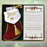 A Stocking For Jesus--Ornament Gift Set