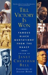 Till Victory Is Won: Famous Black Quotations From the NAACP - eBook