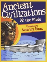 Ancient Civilizations & the Bible: Elementary Activity Book