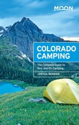 Moon Colorado Camping: The Complete Guide to Tent and RV Camping - eBook