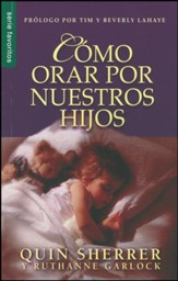 Csmo orar por nuestros hijos (How to Pray for Your Children)