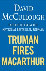 Truman Fires MacArthur (ebook excerpt of Truman) - eBook