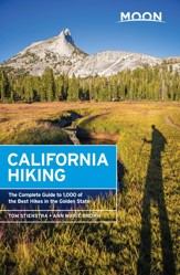 Moon California Hiking: The Complete Guide to 1,000 of the Best Hikes in the Golden State - eBook
