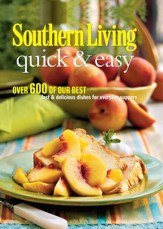 Southern Living Quick & Easy: Over 600 Of Our Best Fast & Delicious Dishes For Everyday Suppers / Digital original - eBook