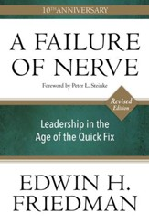 A Failure of Nerve: Leadership in the Age of the Quick Fix, Revised Edition - eBook