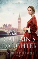 The Captain's Daughter (London Beginnings Book #1) - eBook
