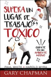 Supera un lugar de trabajo tsxico (Rising Above a Toxic Workplace)
