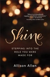 Shine: Stepping into the Role You Were Made For - eBook