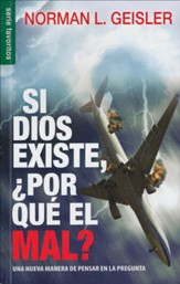 Si Dios existe, por que el mal?; If God, Why Evil?