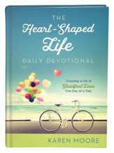 The Heart-Shaped Life Daily Devotional: Choosing a Life of Steadfast Love One Day at a Time - eBook