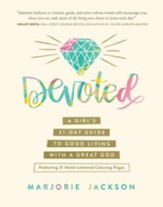 Devoted: A Girl's 31-Day Guide to Good Living with a Great God - eBook