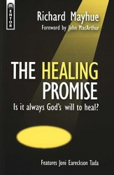 The Healing Promise: Is It Always's God's Will to Heal?