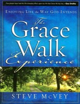 The Grace Walk Experience: Enjoying Life the Way God Intends Workbook