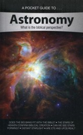 A Pocket Guide to Astronomy: What is the Biblical Perspective?