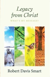 Legacy from Christ: What'S My Message? - eBook