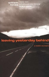 Leaving Yesterday Behind: A Victim No More